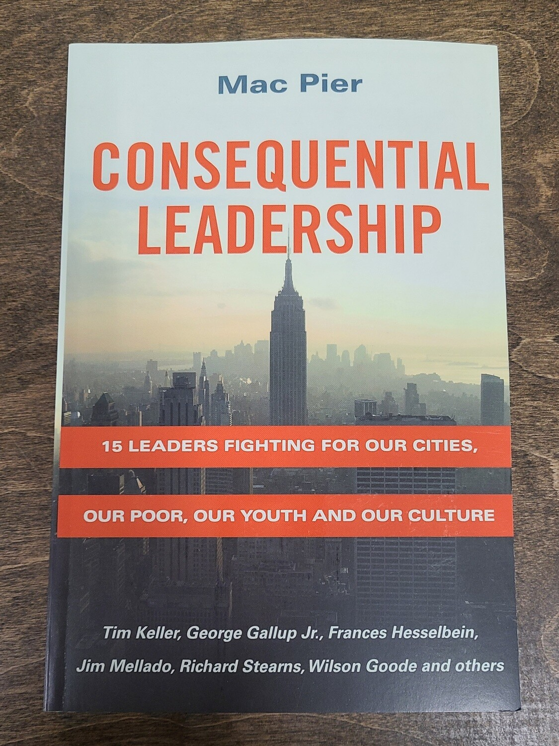 Consequential Leadership by Mac Pier