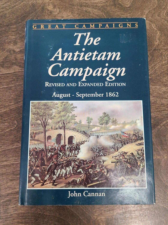 The Antietam Campaign: August - September 1862 by John Cannan