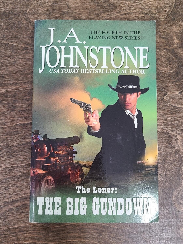The Loner: The Big Gundown by J.A. Johnstone