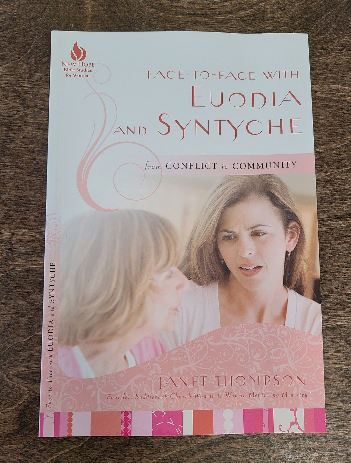Face-To-Face with Euodia and Syntyche: From Conflict to Community by Janet Thompson