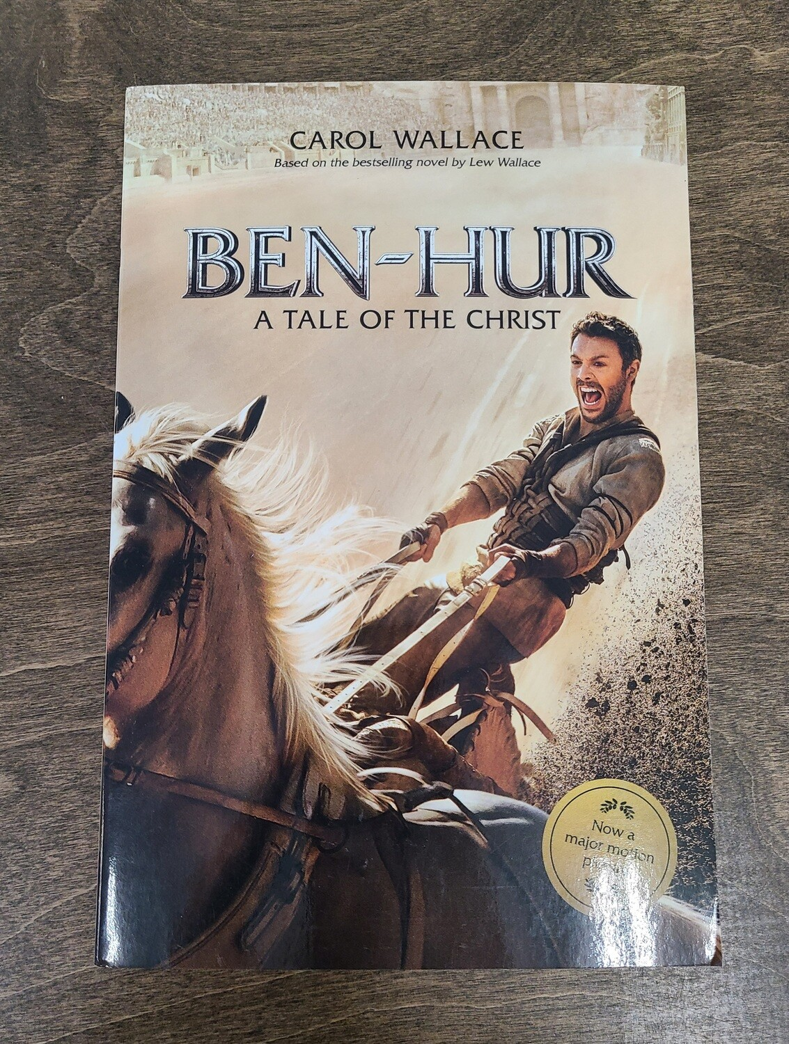 Ben-Hur: A Tale of the Christ by Lew Wallace and Carol Wallace