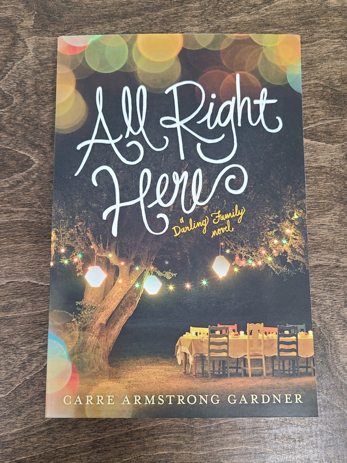 All Right Here by Carre Armstrong Gardner