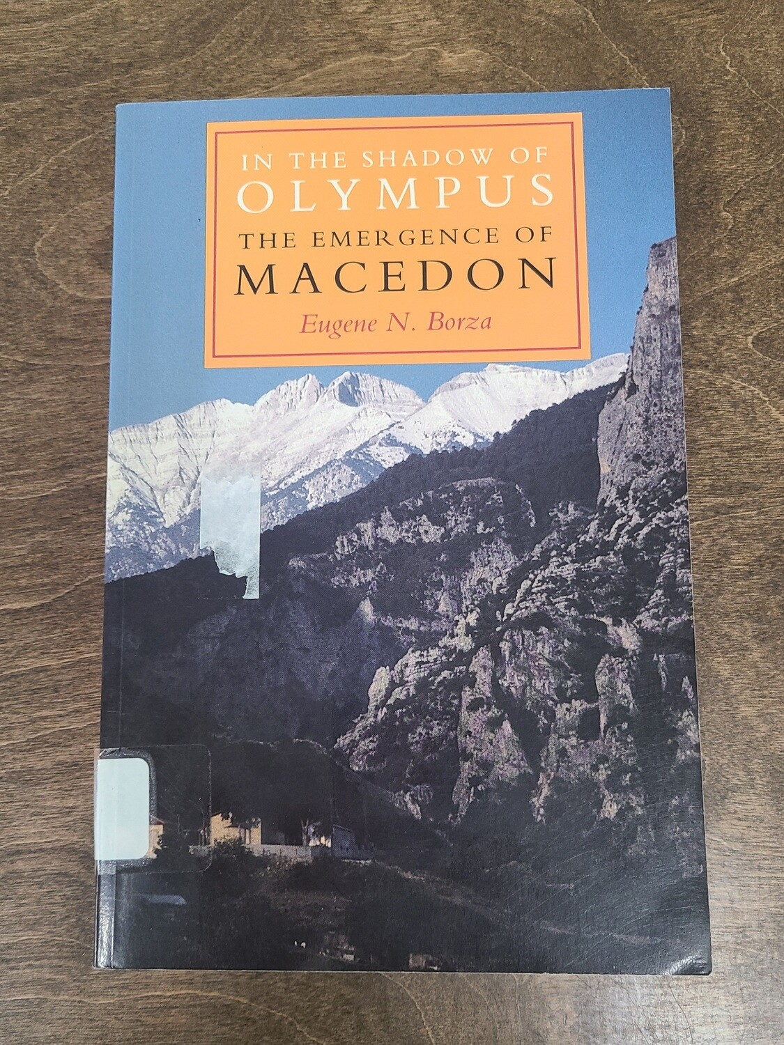 In The Shadow of Olympus: The Emergence of Macedon by Eugene N. Borza