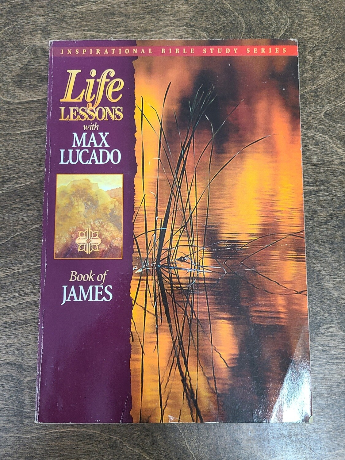 Life Lessons: Book of James by Max Lucado