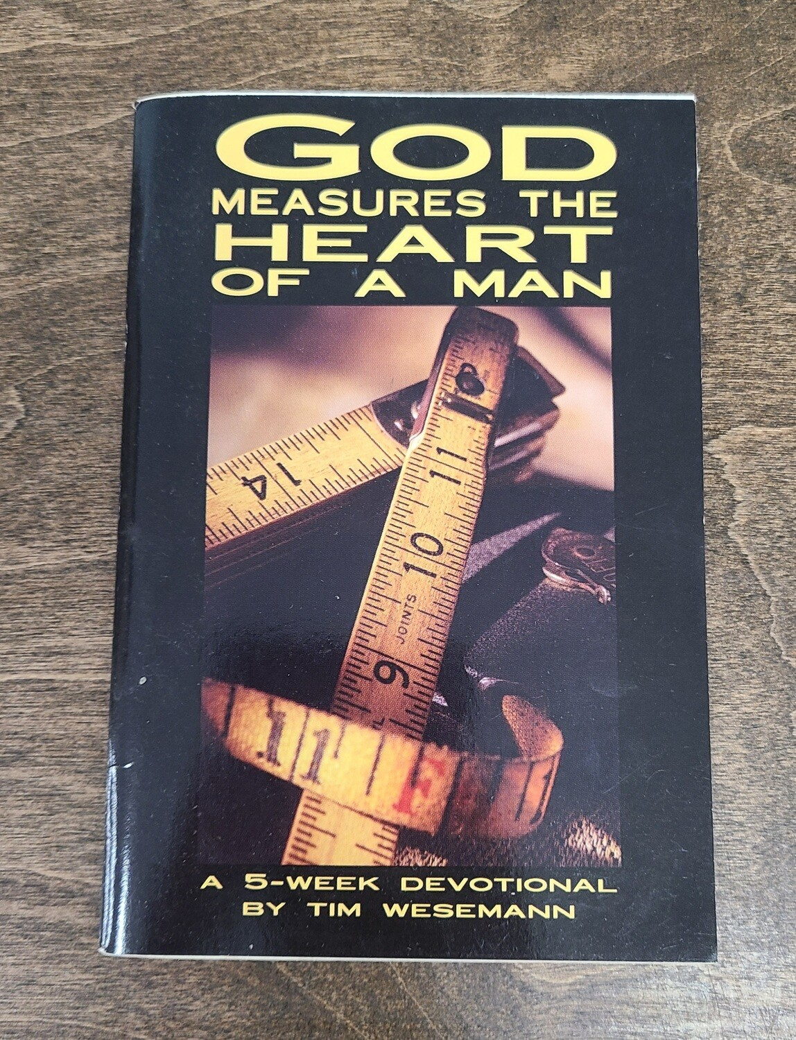 God measures the Heart of a Man by Tim Wesemann