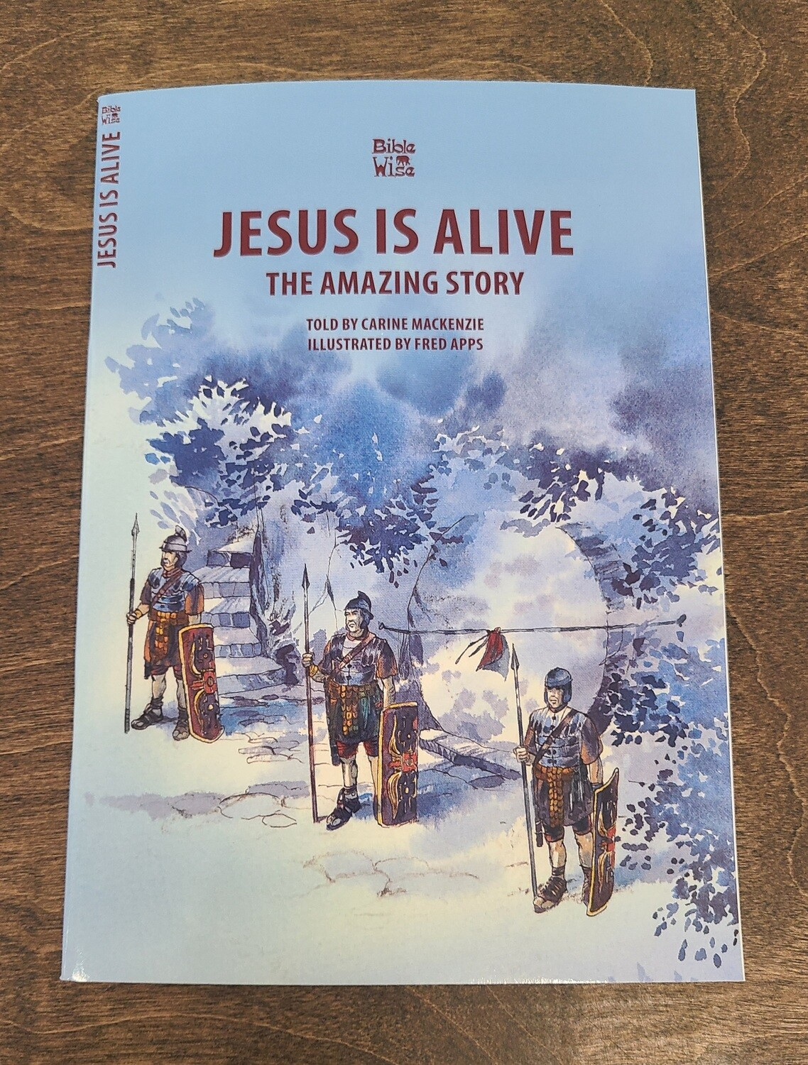 Jesus is Alive: The Amazing Story by Carine Mackenzie and Fred Apps
