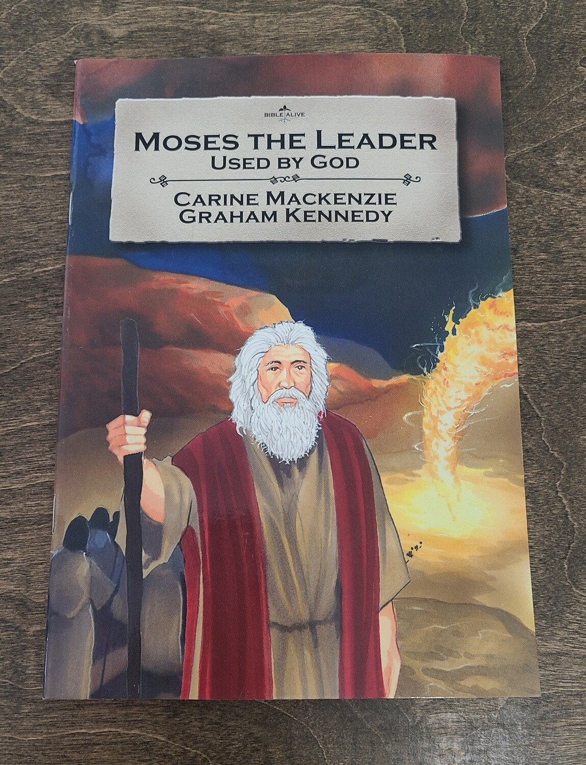 Moses the Leader: Used by God by Carine Mackenzie and Graham Kennedy