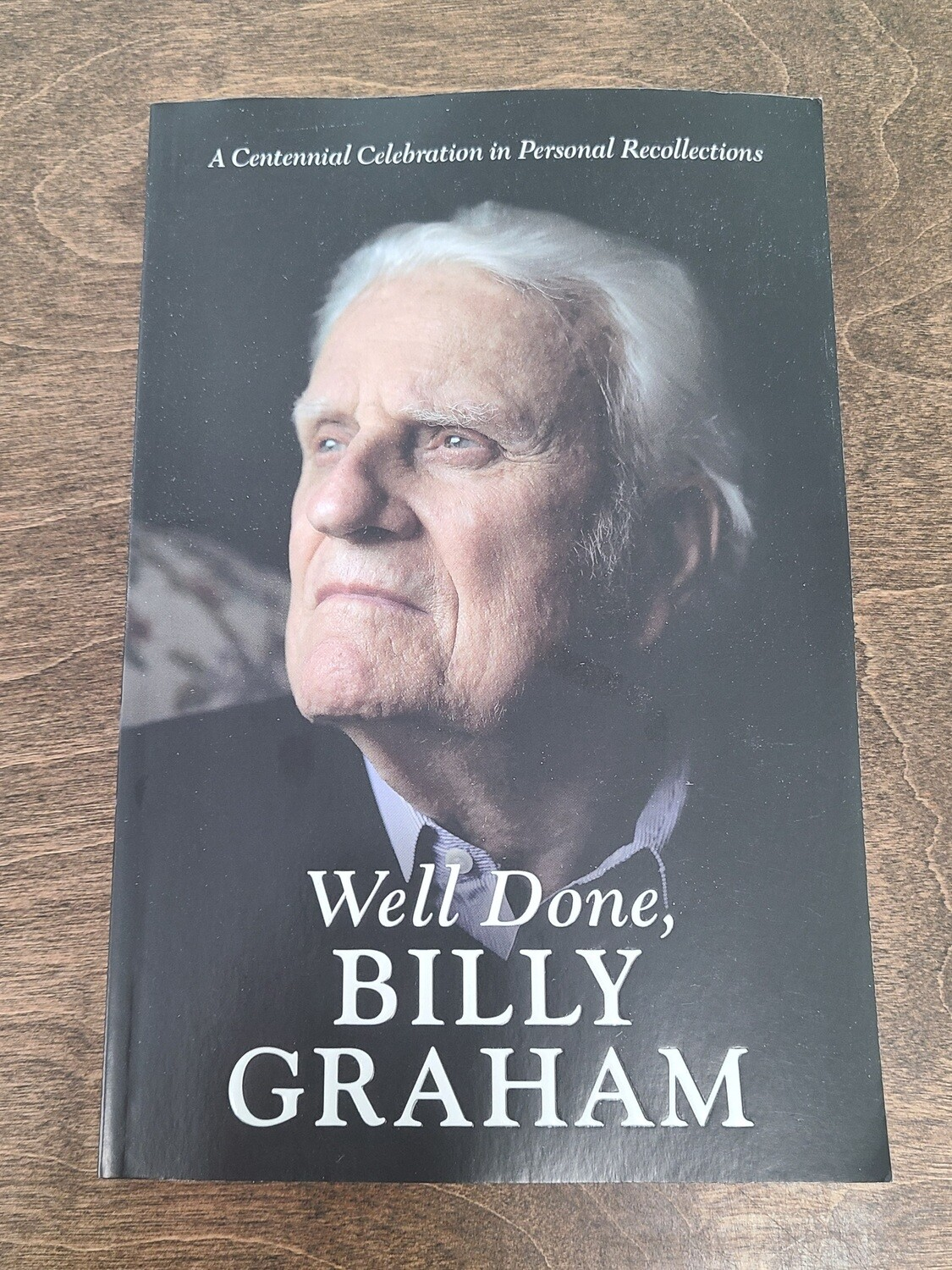 Well Done, Billy Graham by Jerushah Armfield and Aram and Box Tchividjian