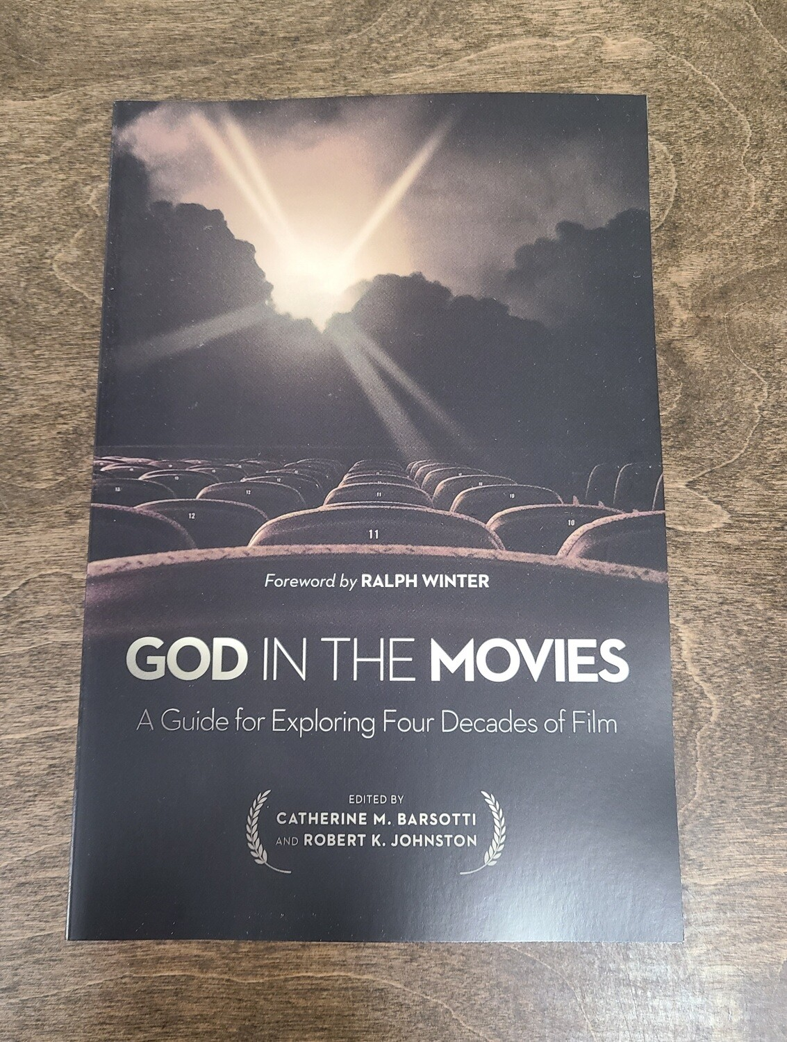 God in the Movies: A Guide for Exploring Four Decades of Film by Catherine M. Barsotti and Robert K. Johnston