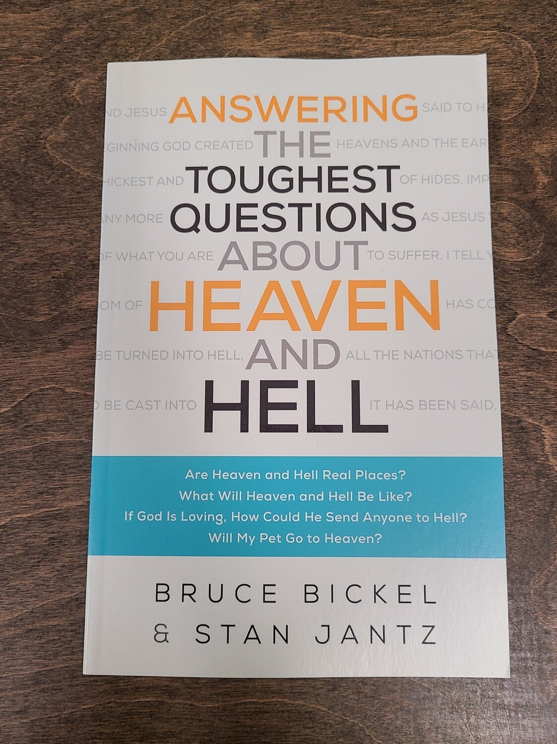 Answering the Toughest Questions About Heaven and Hell by Bruce Bickel and Stan Jantz