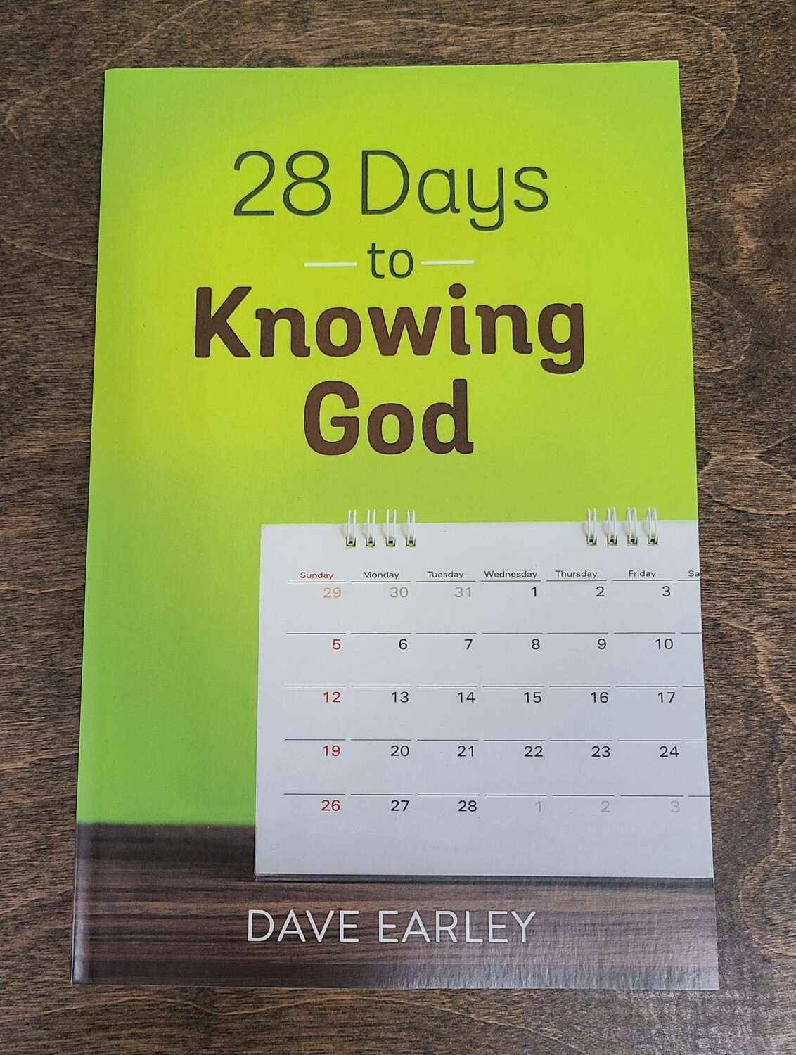 28 Days to Knowing God by Dave Earley