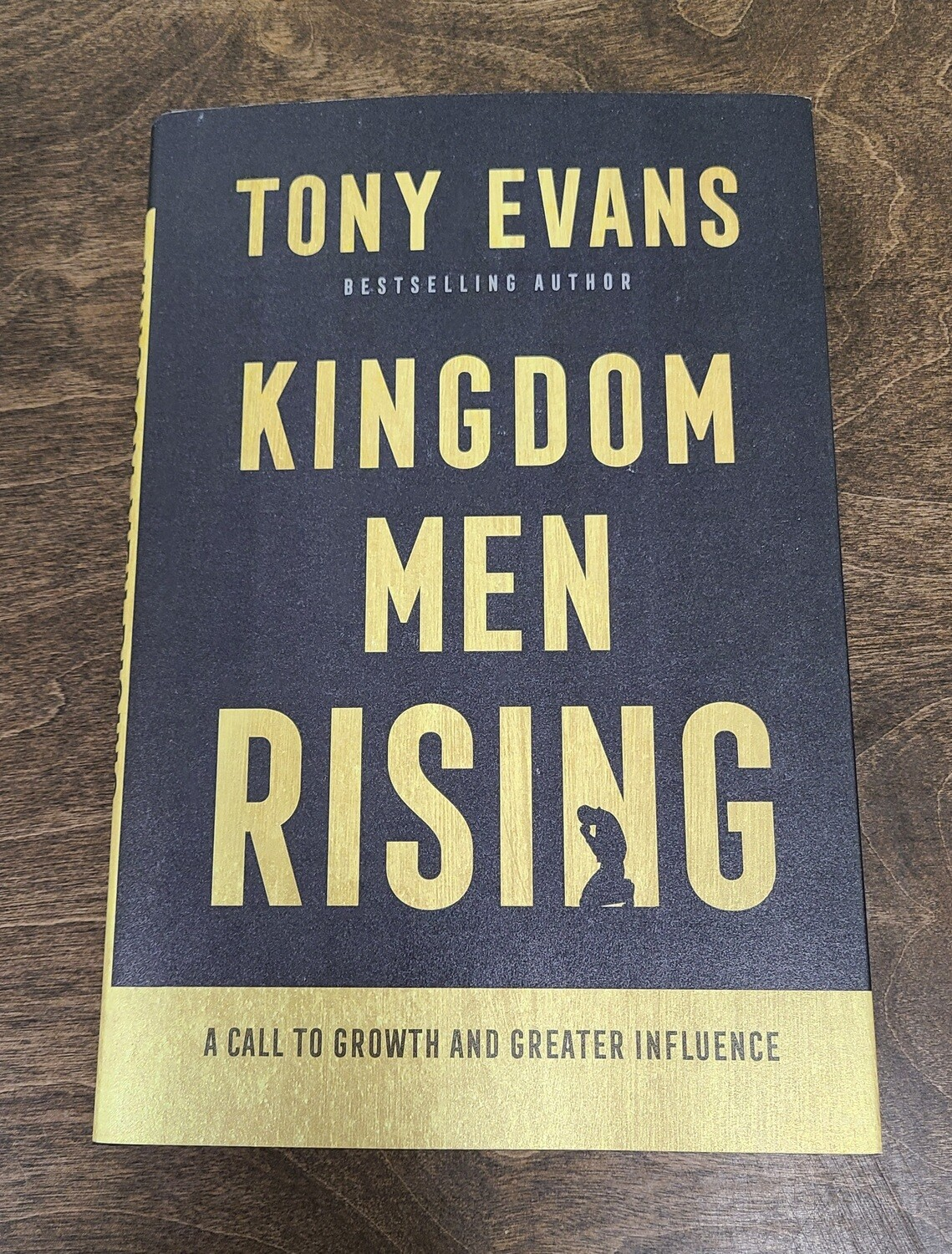 Kingdom Men Rising: A Call to Growth and Greater Influence by Tony Evans