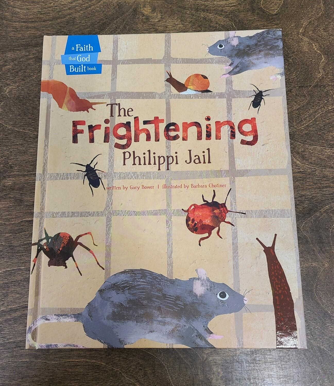 The Frightening Philippi Jail by Gary Bower and Barbara Chotiner