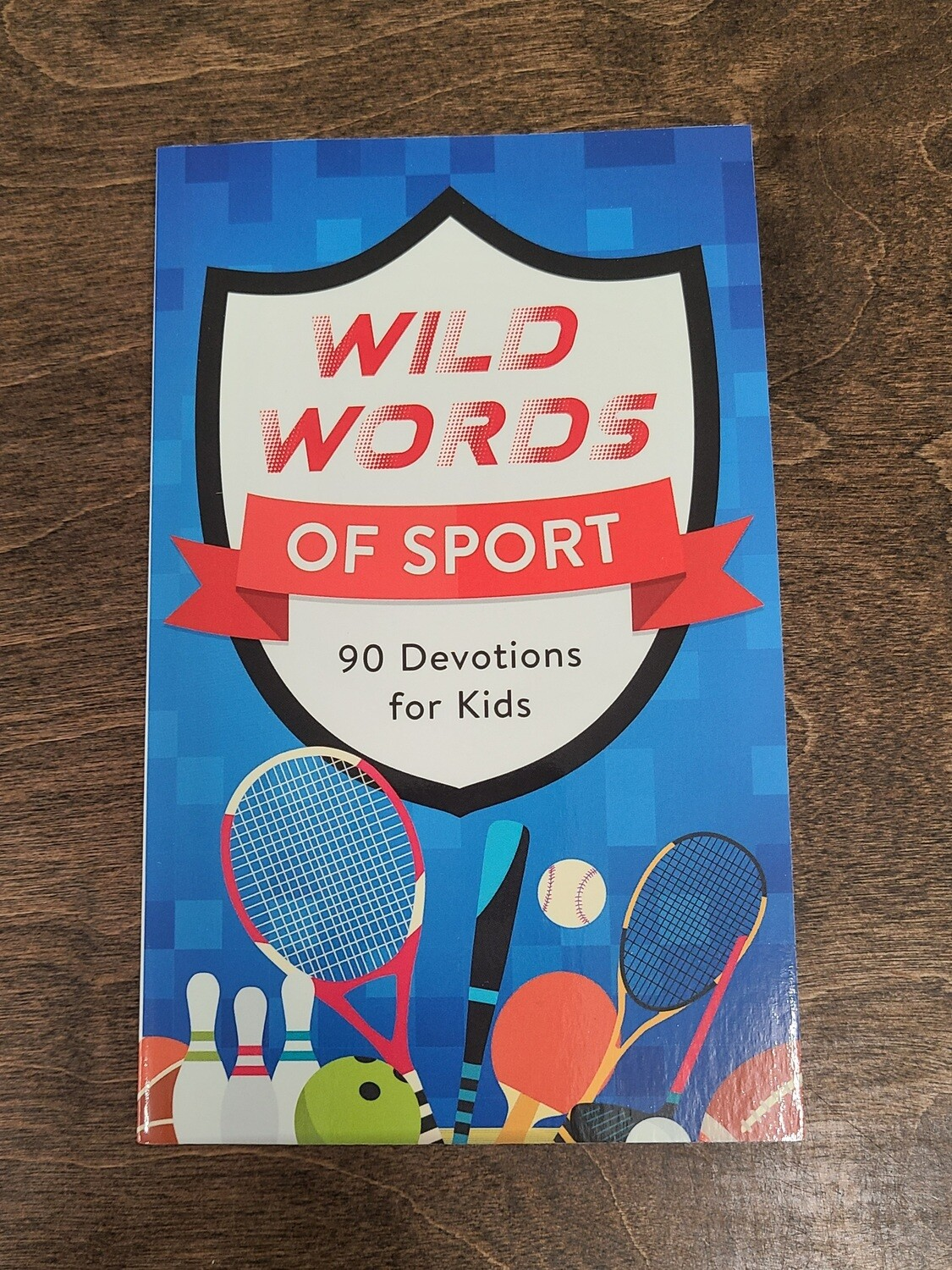 Wild Words of Sport: 90 Devotions for Kids by Tracy M. Sumner