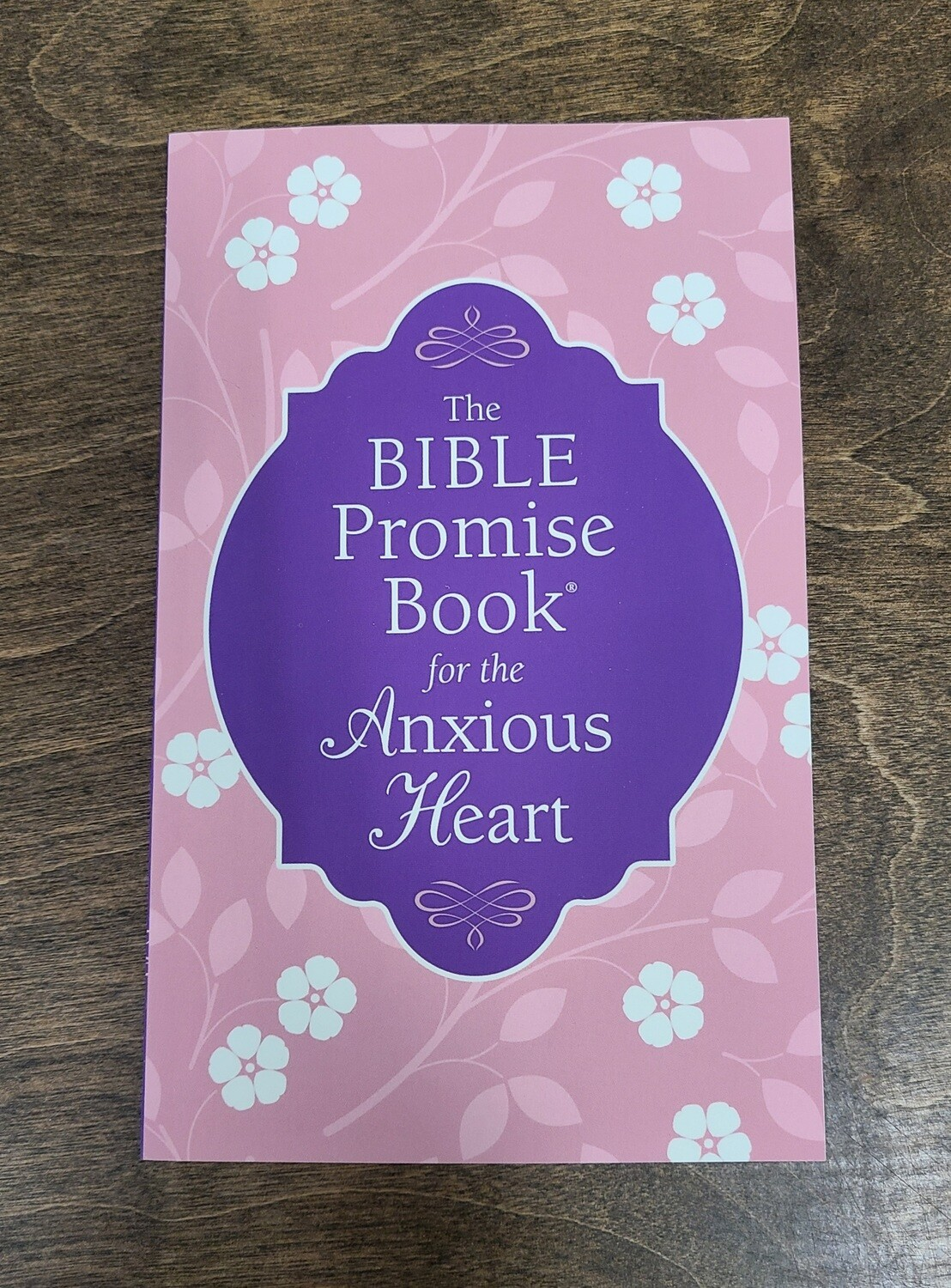 The Bible Promise Book for the Anxious Heart by Janice Thompson