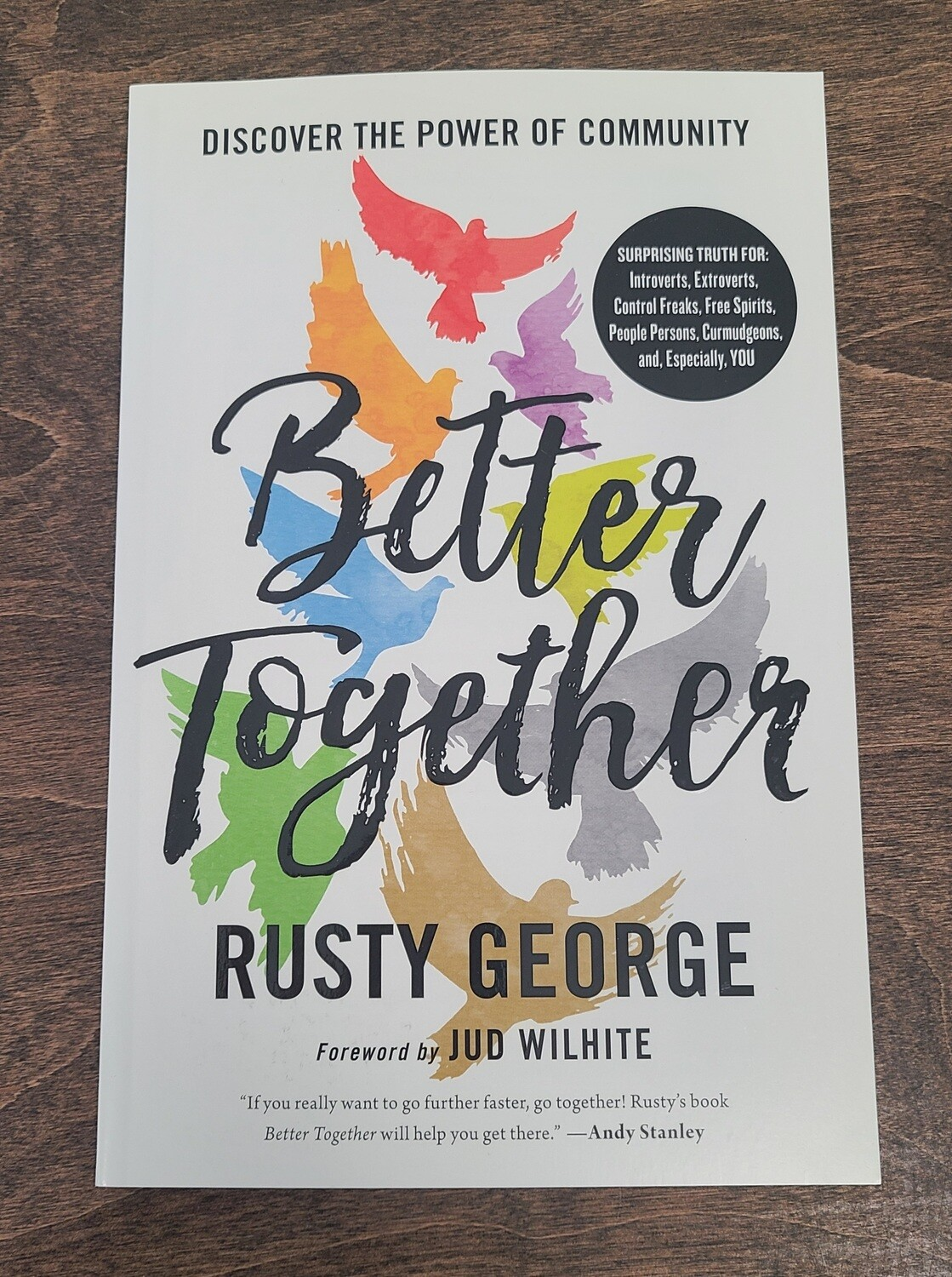 Better Together: Discover the Power of Community by Rusty George