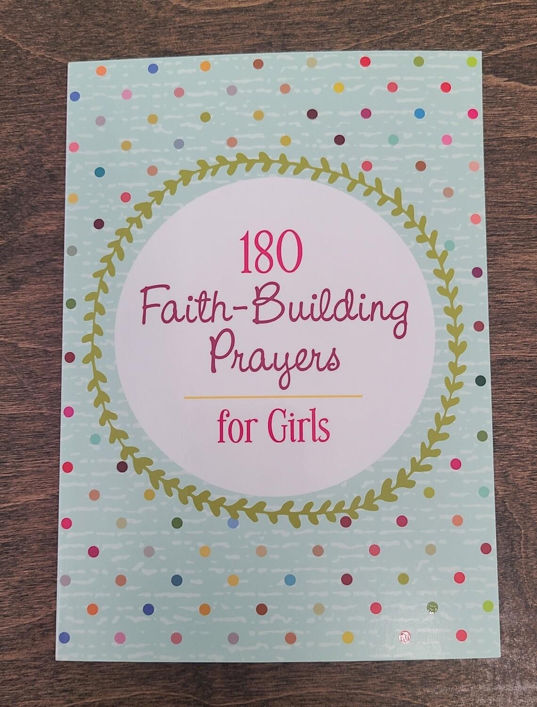 180 Faith-Building Prayers for Girls by Janice Thompson