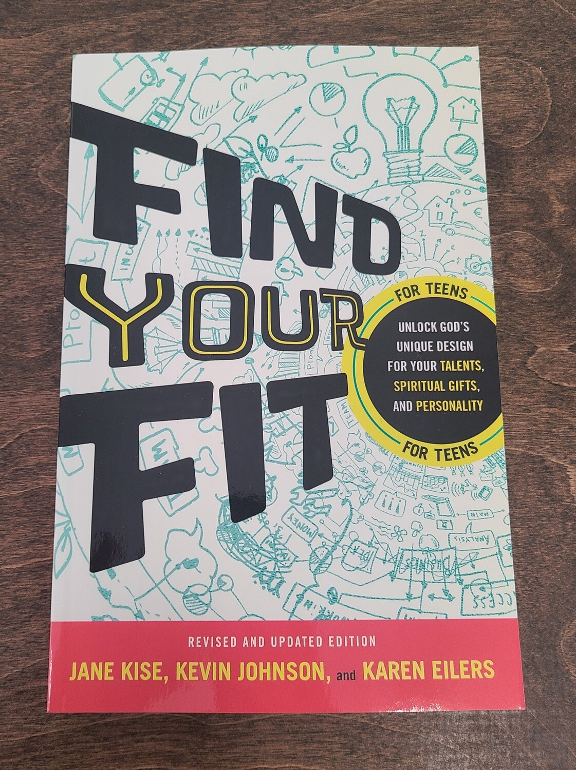 Find Your Fit: Unlock God's Unique Design for Your Talents, Spiritual Gifts, and Personality by Jane Kise, Kevin Johnson, and Karen Eilers