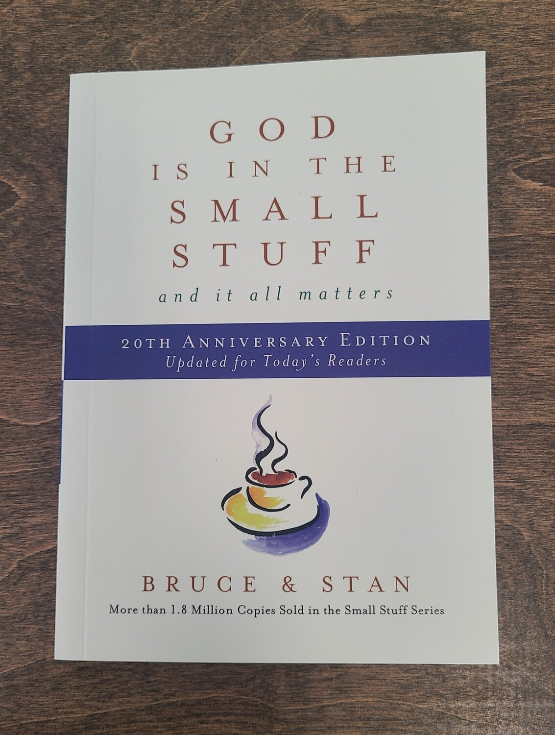 God is in the Small Stuff 20th Anniversary Paperback Edition by Bruce and Stan