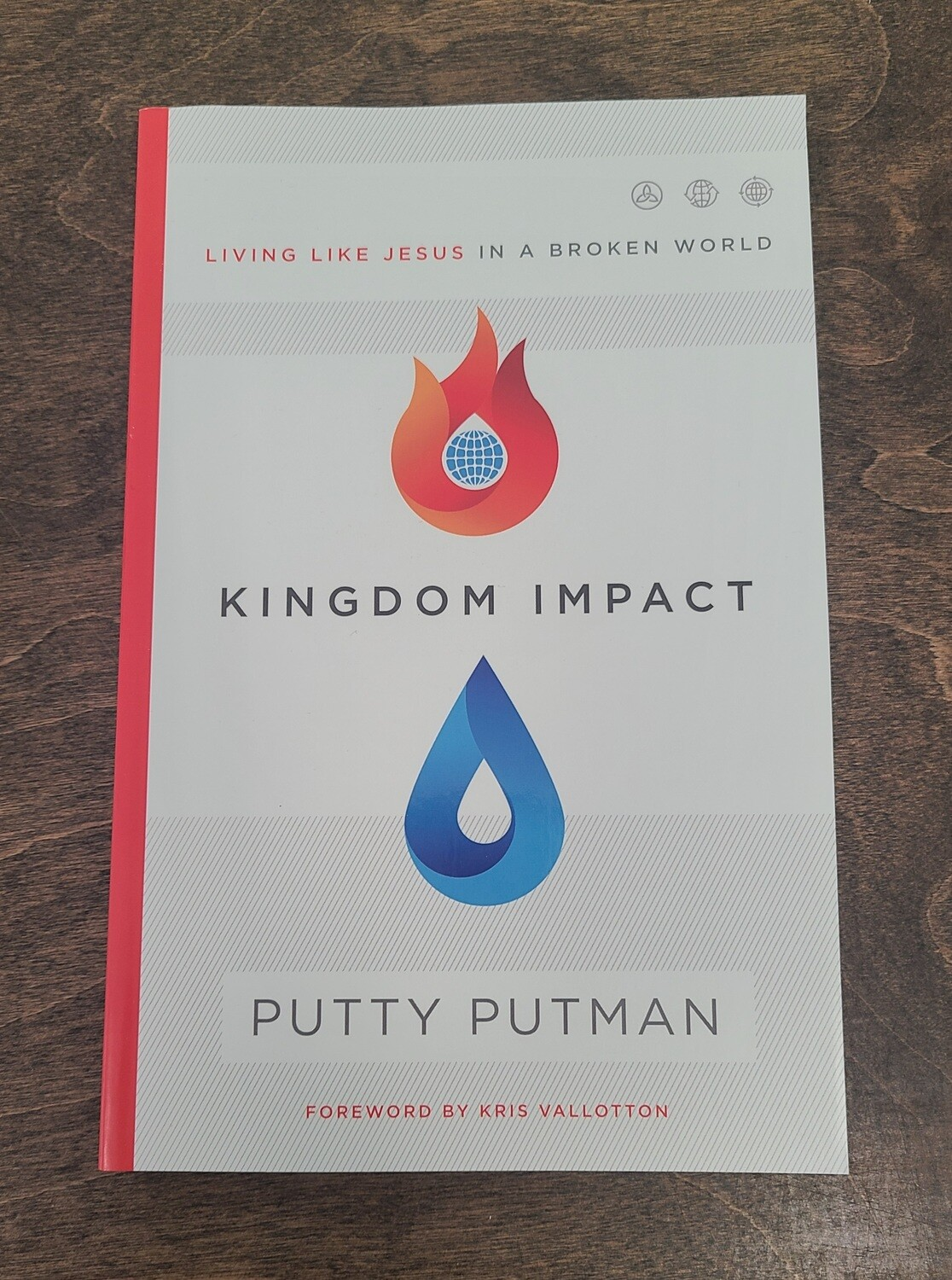 Kingdom Impact: Living Like Jesus in a Broken World by Putty Putman
