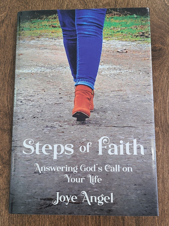 Steps of Faith: Answering God's Call on Your Life by Joye Angel - Hardback