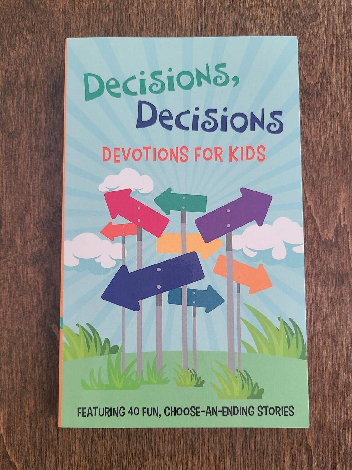 Decisions, Decisions Devotions for Kids by Trisha White Priebe