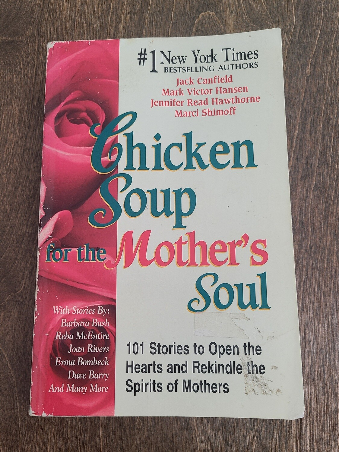 Chicken Soup for the Mother's Soul by Jack Canfield, Mark Victor Hansen, Jennifer Read Hawthorne, & Marci Shimoff
