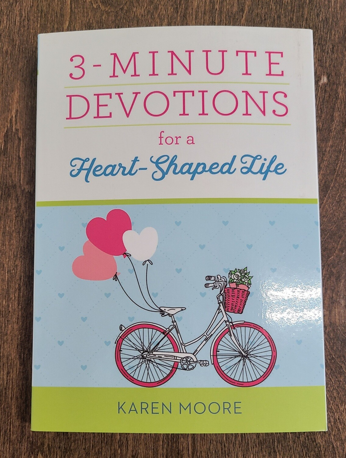 3-Minute Devotions for a Heart-Shaped Life by Karen Moore