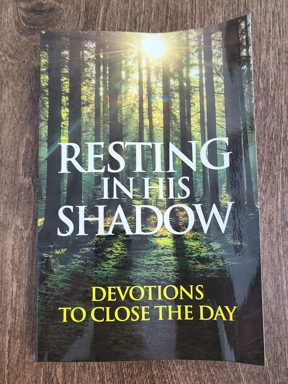 Resting in His Shadow by Criswell Freeman
