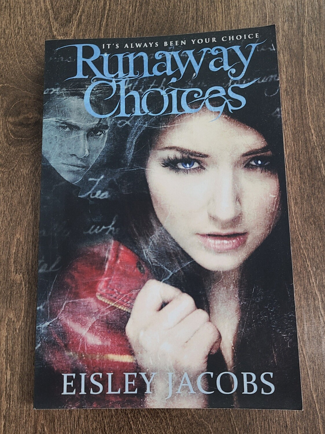 Runaway Choices by Eisley Jacobs