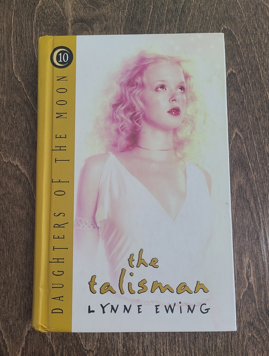 Daughters of the Moon: The Talisman by Lynne Ewing