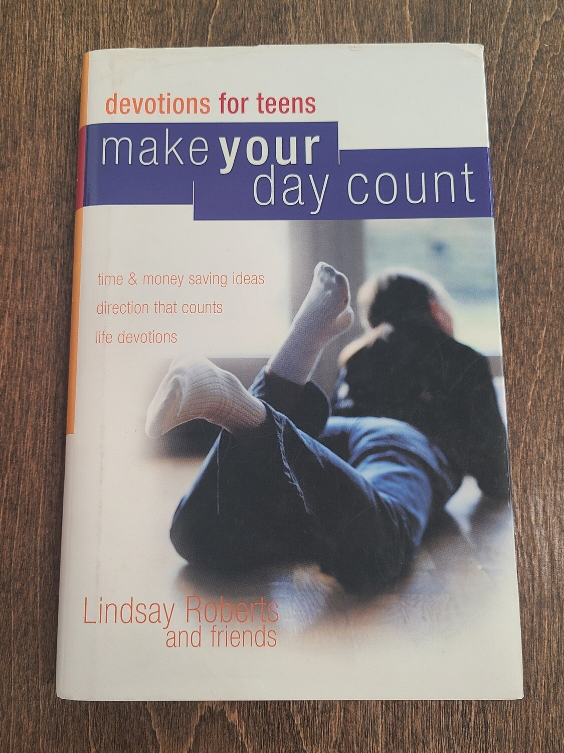Make Your Day Count: Devotions for Teens by Lindsay Roberts and Friends
