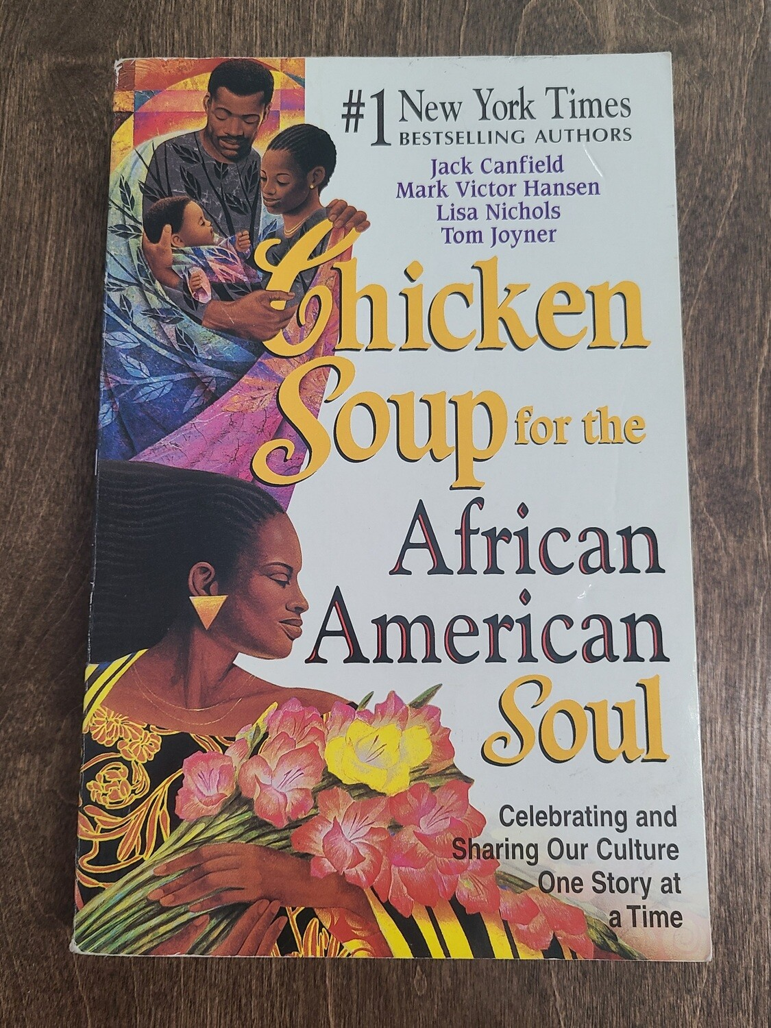 Chicken Soup for the African American Soul by Jack Canfield, Mark Victor Hansen, Lisa Nichols, and Tom Joyner