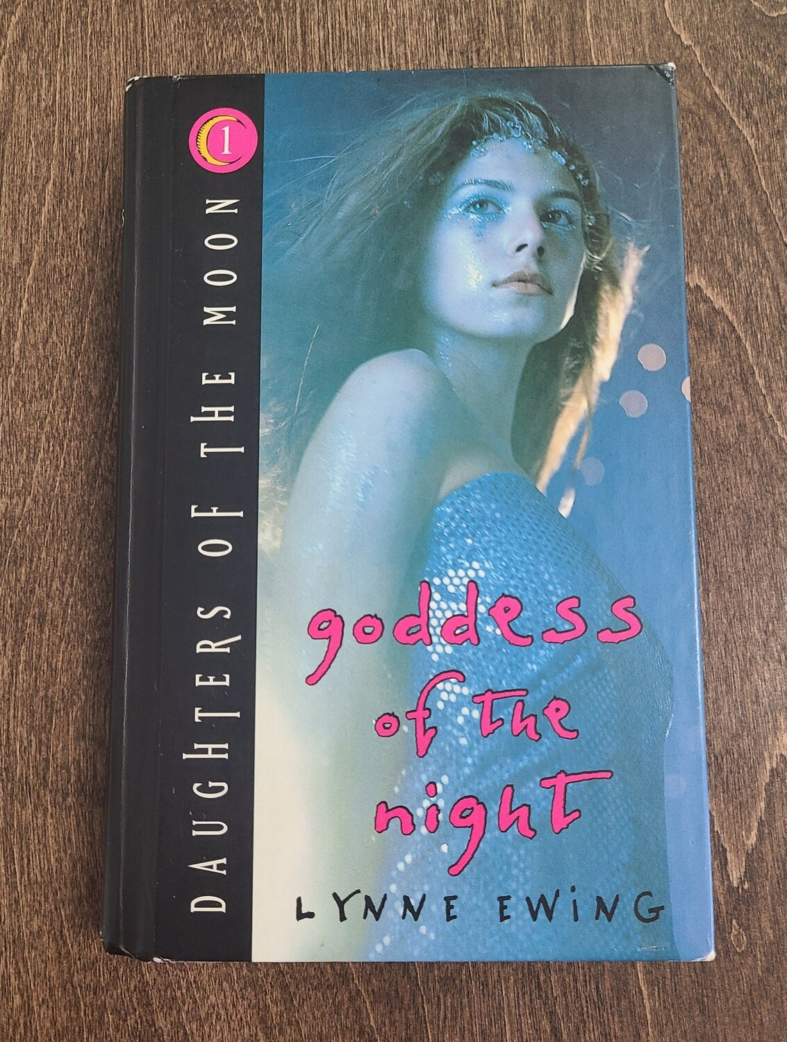 Daughters of the Moon: Goddess of the Night by Lynne Ewing