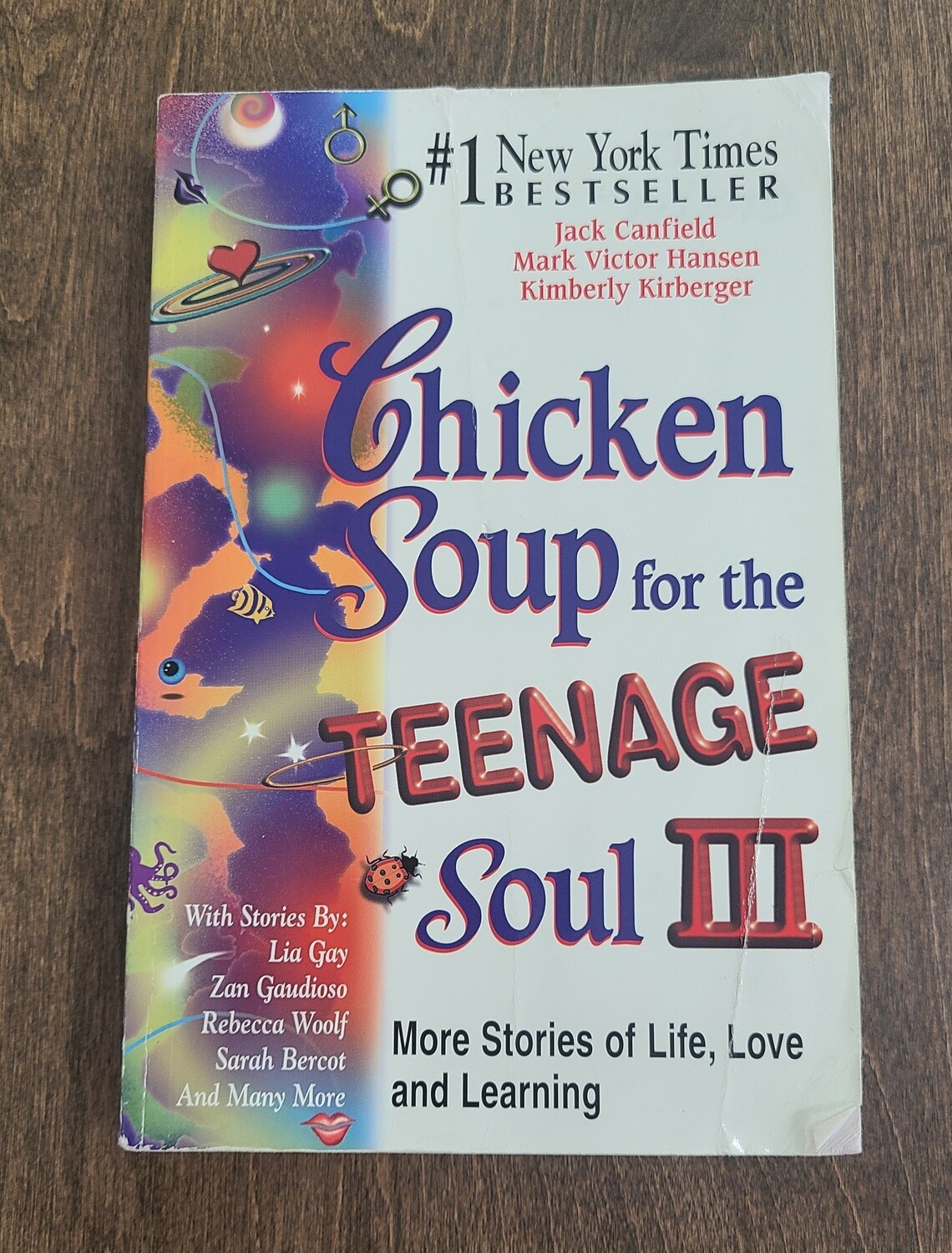 Chicken Soup for the Teenage Soul III by Jack Canfield, Mark Victor Hansen, and Kimberly Kirberger