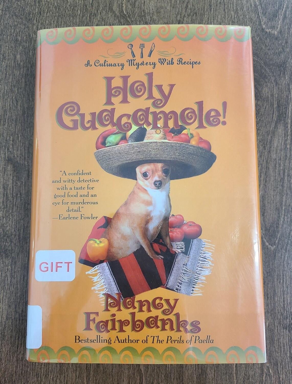 Holy Guacamole! by Nancy Fairbanks