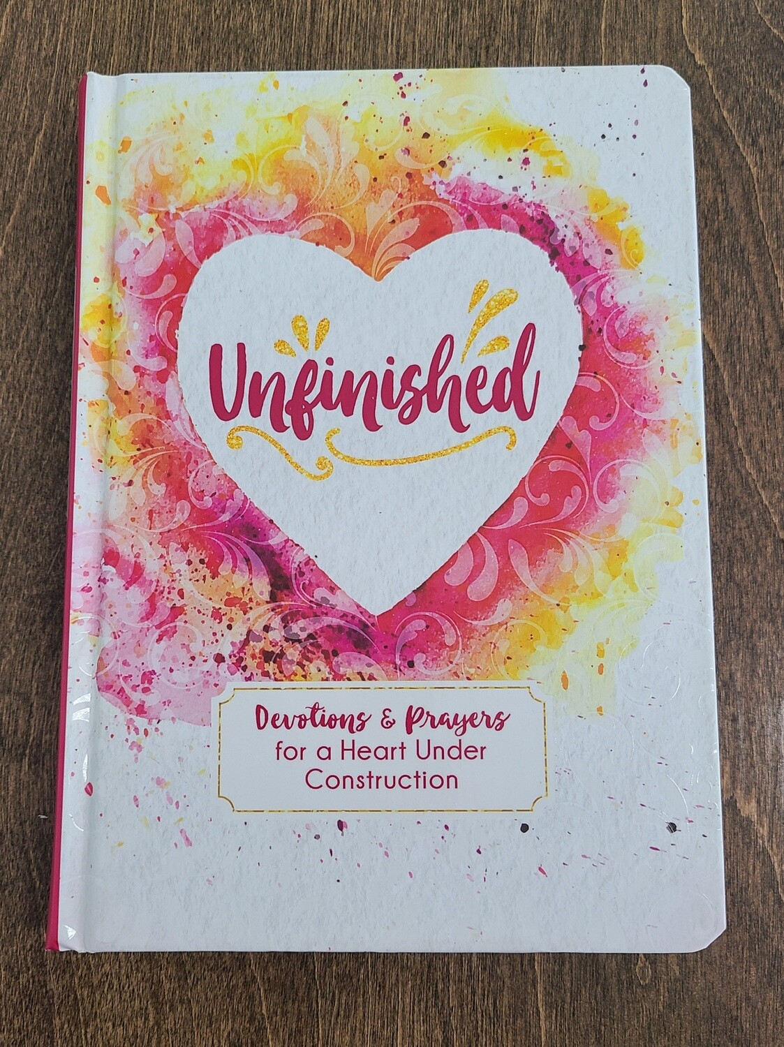Unfinished: Devotions and Prayers for a Heart Under Construction by Linda Hang