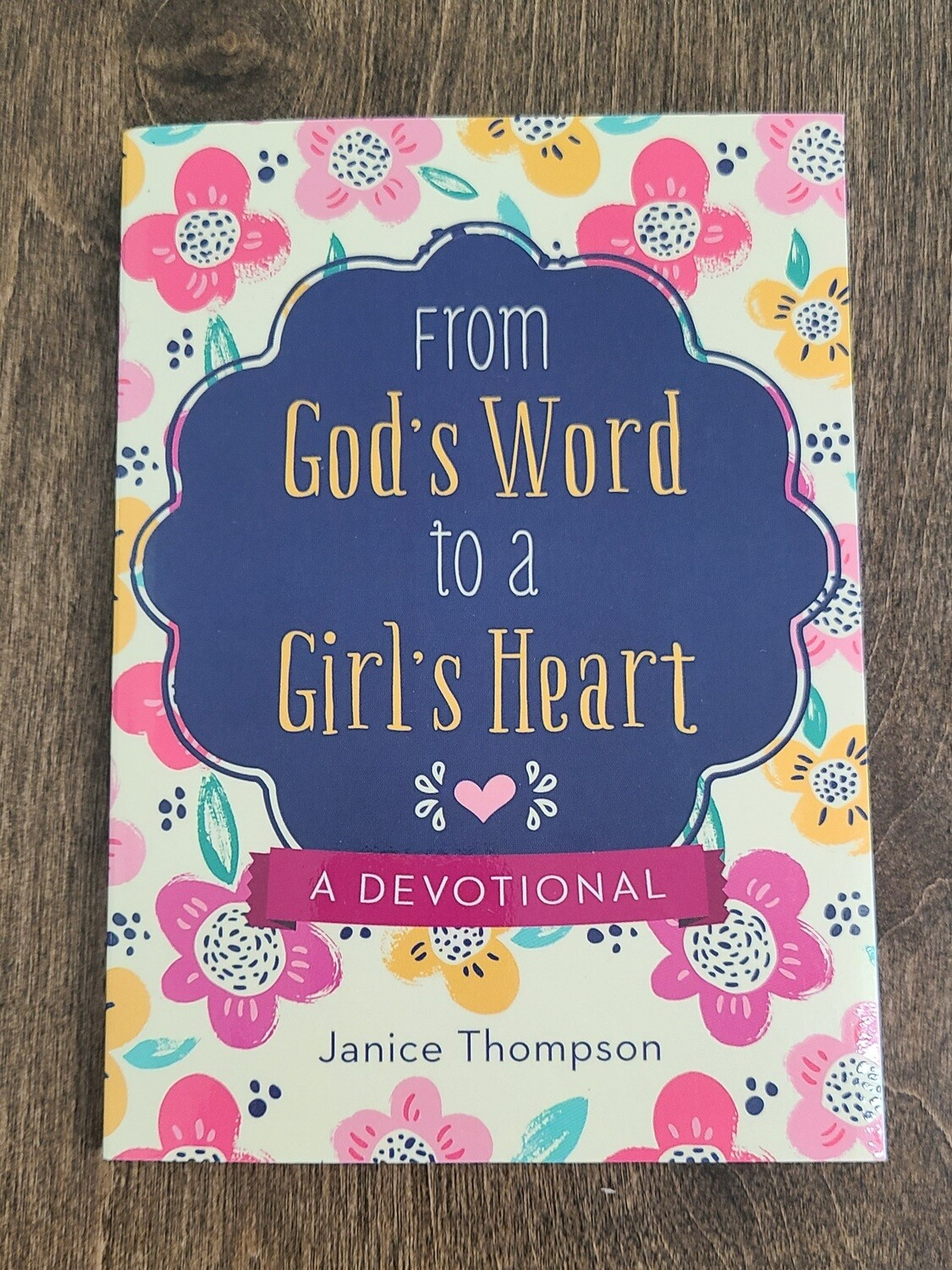 From God's Word to a Girl's Heart by Janice Thompson