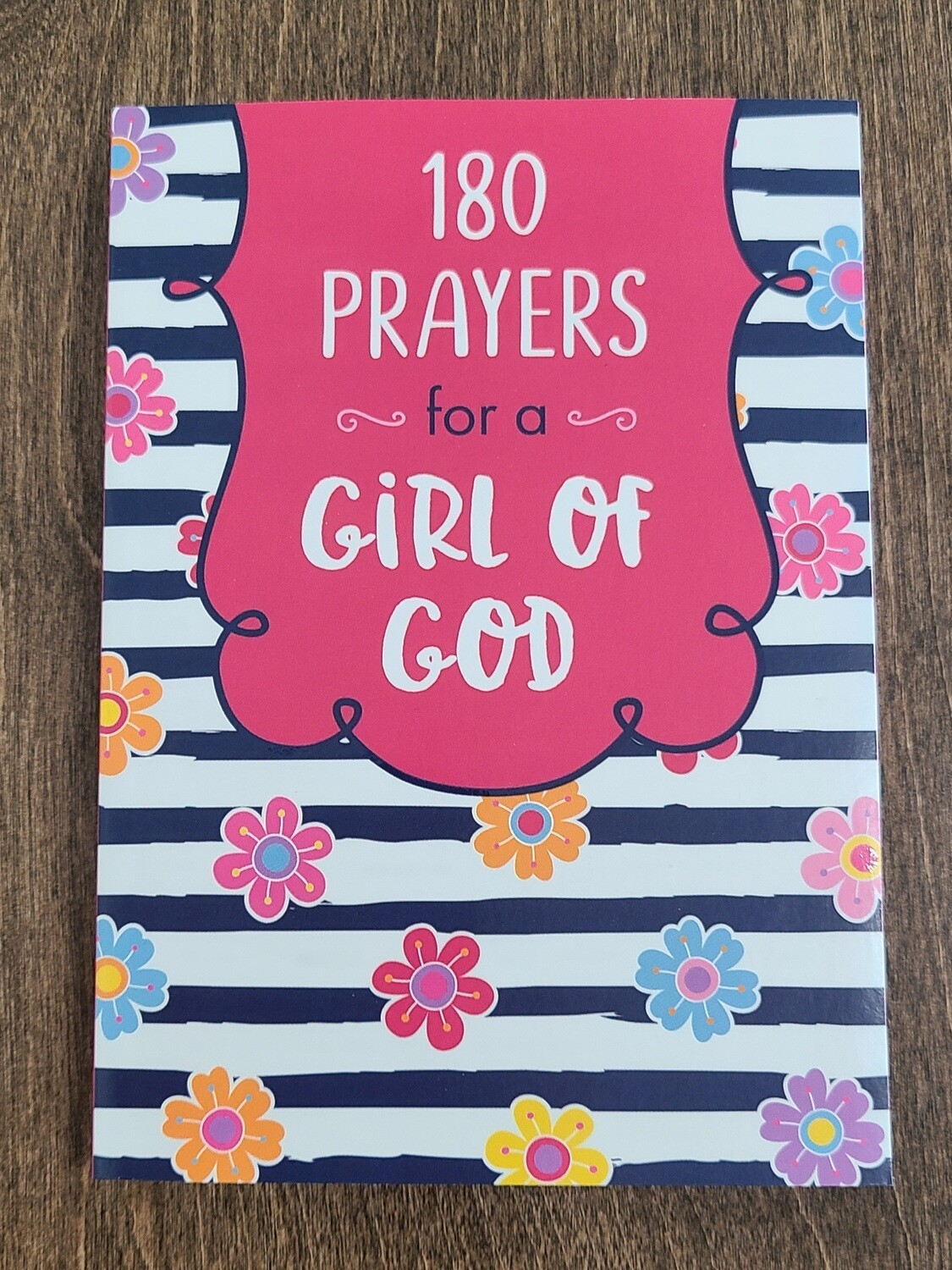 180 Prayers for a Girl of God by JoAnne Simmons
