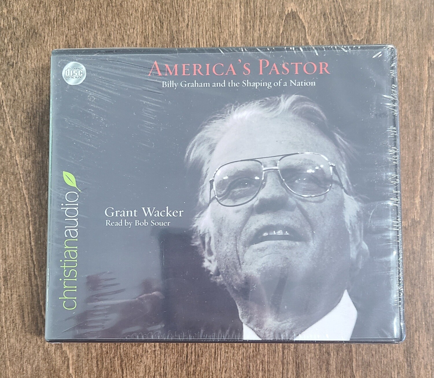 America's Pastor: Billy Graham and the Shaping of a Nation by Grant Wacker and Bob Souer