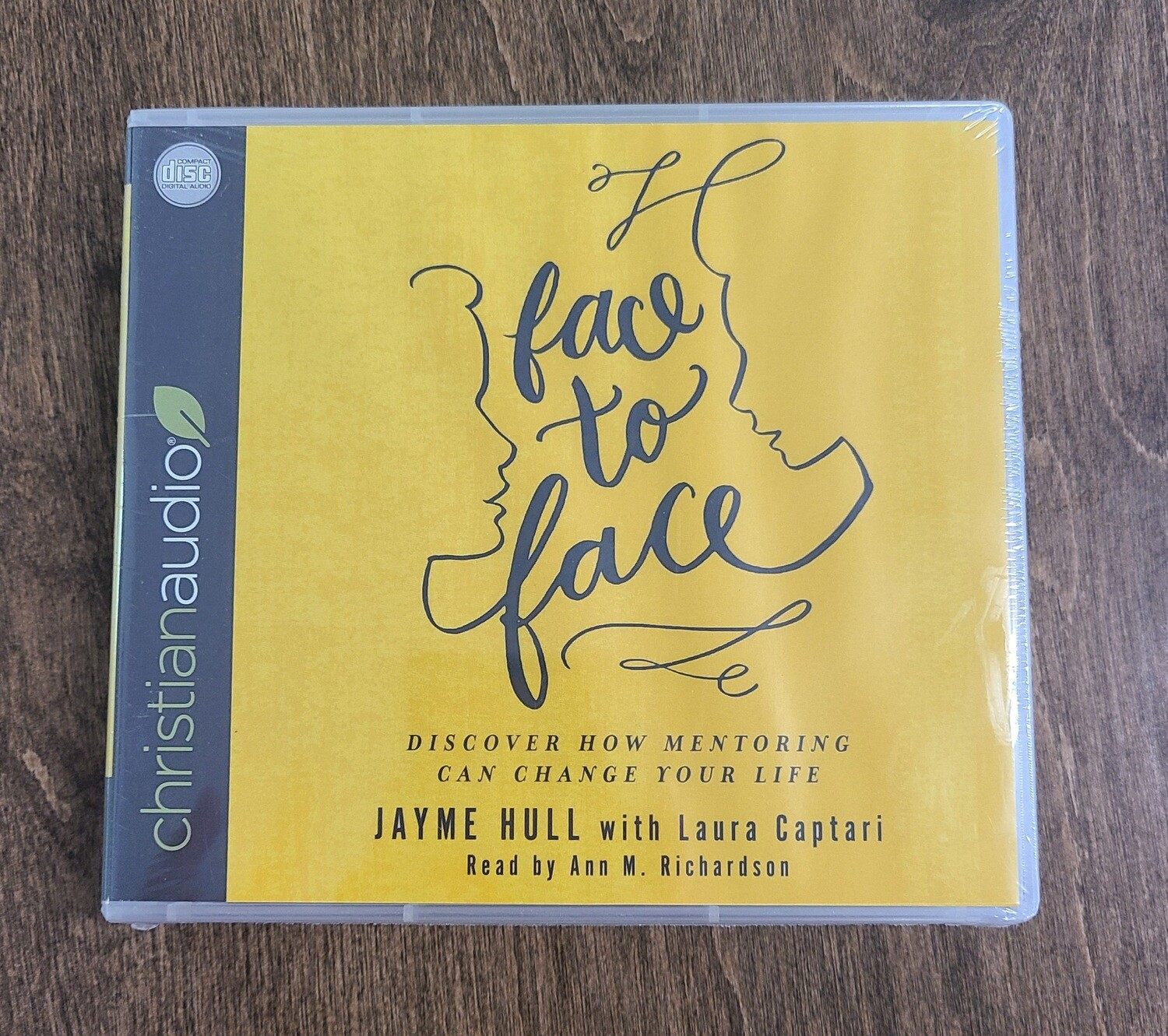 Face to Face: Discover How Mentoring can Change Your Life by Jayme Hull with Laura Captari and Ann M. Richardson