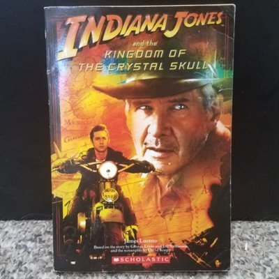Indiana Jones and the Kingdom of the Crystal Skull by James Luceno