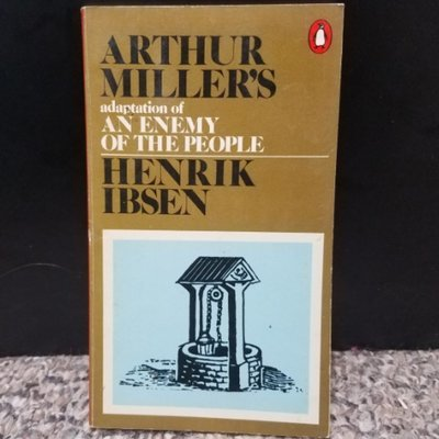 An Enemy of The People by Arthur Miller's & Henrik Ibsen