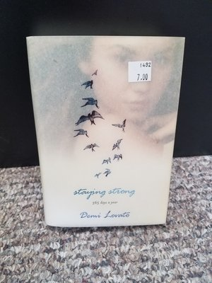 Staying Strong 365 Days A Year by Demi Lovato