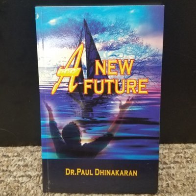 A New Future by Dr. Paul Dhinakaran