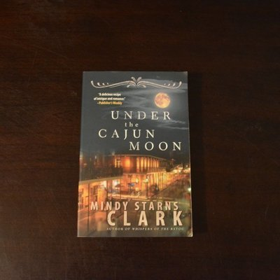 Under the Cajun Moon by Mindy Starns Clark