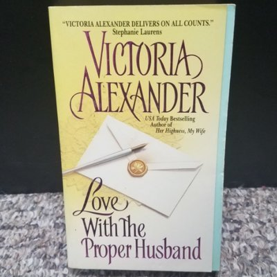 Love With The Proper Husband by Victoria Alexander