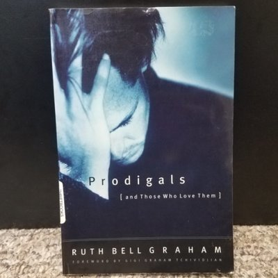 Prodigals [and Those Who Love Them] by Ruth Bell Graham