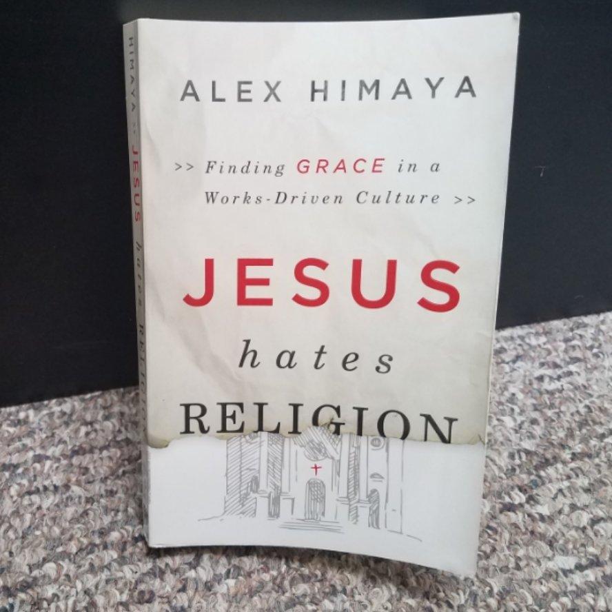 Jesus hates Religion by Alex Himaya