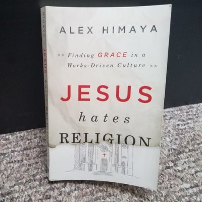 Jesus hates Religion by Alex Himaya